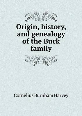 Origin, History, and Genealogy of the Buck Family