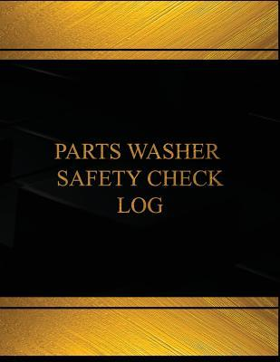 Parts Washer Safety Check Log Book Journal