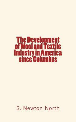 The Development of Wool and Textile Industry in America Since Columbus