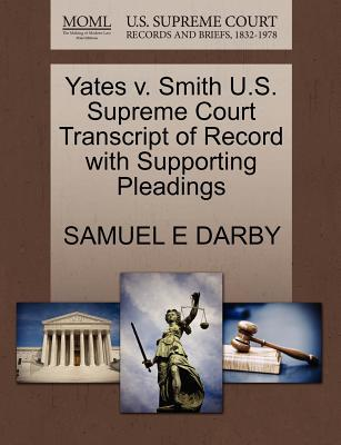 Yates V. Smith U.S. Supreme Court Transcript of Record with Supporting Pleadings