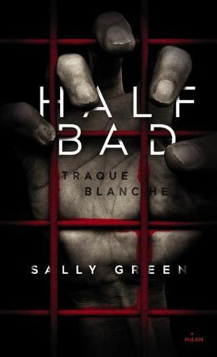 Half Bad, Tome 1