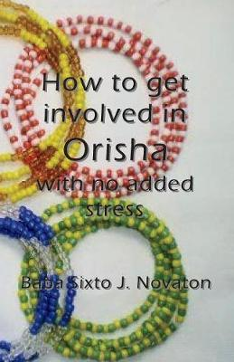How to get involved in Orisha  with no added stress