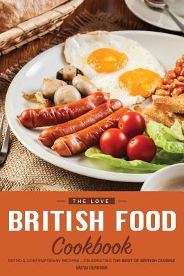 The Love British Food Cookbook