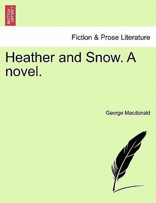 Heather and Snow. A novel, vol. I