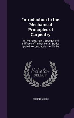 Introduction to the Mechanical Principles of Carpentry