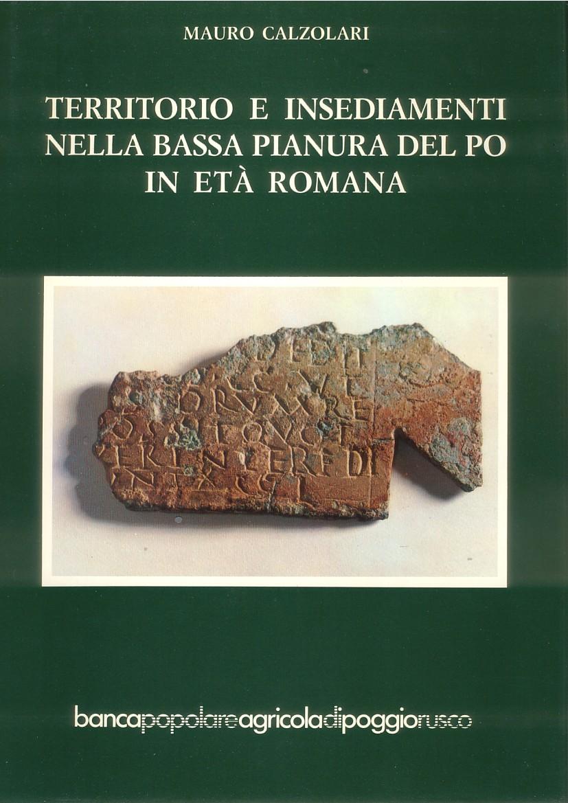 Territorio e insediamenti nella bassa pianura del Po in età romana
