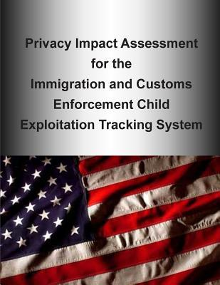 Privacy Impact Assessment for the Immigration and Customs Enforcement Child Exploitation Tracking System