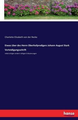 Etwas über des Herrn Oberhofpredigers Johann August Stark Verteidigungsschrift