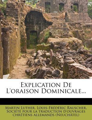 Explication de L'Oraison Dominicale...
