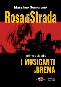 Rosa di strada / I musicanti di Brema