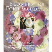 Flowers For Four Weddings
