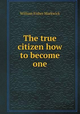 The True Citizen How to Become One