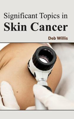 Significant Topics in Skin Cancer