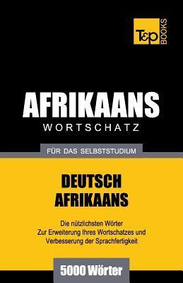 Wortschatz Deutsch-Afrikaans für das Selbststudium - 5000 Wörter