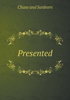 Presented
