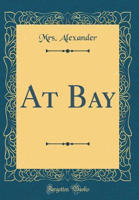 At Bay (Classic Reprint)