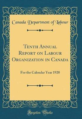 Tenth Annual Report on Labour Organization in Canada