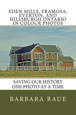 Eden Mills, Eramosa, Everton, and Hillsburgh Ontario in Colour Photos