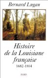 La Louisiane française, 1682-1804