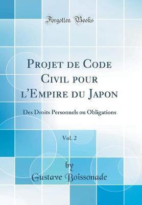 Projet de Code Civil pour l'Empire du Japon, Vol. 2