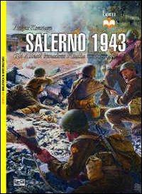 Salerno 1943. Gli alleati invadono l'Italia meridionale