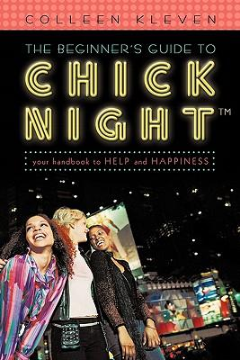 The Beginner's Guide to Chick Night