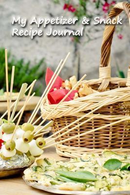 My Appetizer & Snack Recipe Journal