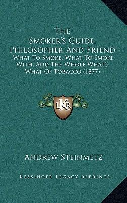 The Smoker's Guide, Philosopher and Friend the Smoker's Guide, Philosopher and Friend