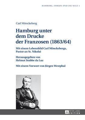 Hamburg Unter Dem Drucke Der Franzosen 1863/64