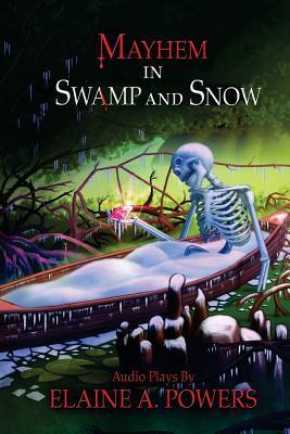 Mayhem in Swamp and Snow