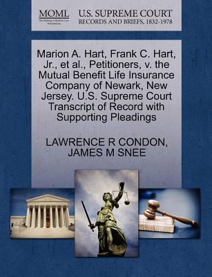 Marion A. Hart, Frank C. Hart, JR., et al., Petitioners, V. the Mutual Benefit Life Insurance Company of Newark, New Jersey. U.S. Supreme Court Transc