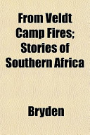 From Veldt Camp Fires; Stories of Southern Africa