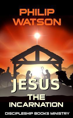 Jesus The Incarnation
