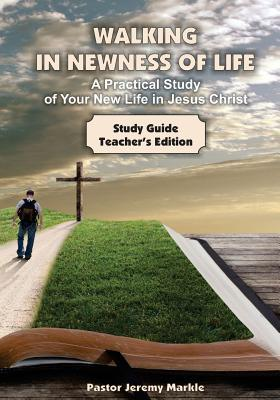 Walking in Newness of Life - Teacher's Edition