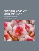 Christmas Eve and Christmas Day; Ten Christmas Stories