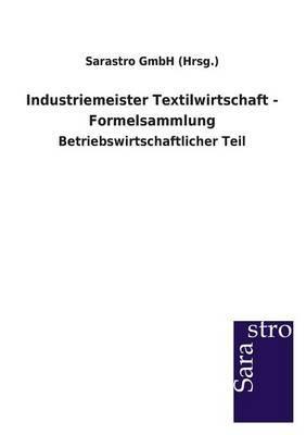 Industriemeister Textilwirtschaft - Formelsammlung