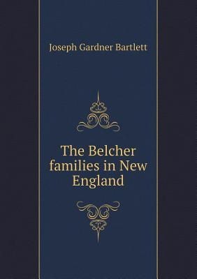 The Belcher Families in New England