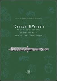 I cannoni di Venezia. Artiglieri della Serenissima da relitti e collezioni in Italia, Israele, Malta e Spagna