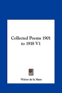 Collected Poems 1901 to 1918