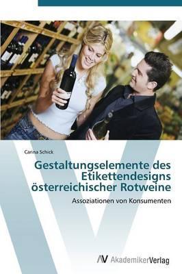 Gestaltungselemente des Etikettendesigns österreichischer Rotweine