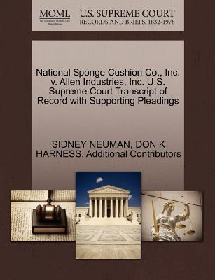 National Sponge Cushion Co., Inc. V. Allen Industries, Inc. U.S. Supreme Court Transcript of Record with Supporting Pleadings