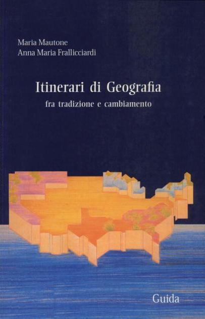 Itinerari di geografia fra tradizione e cambiamento