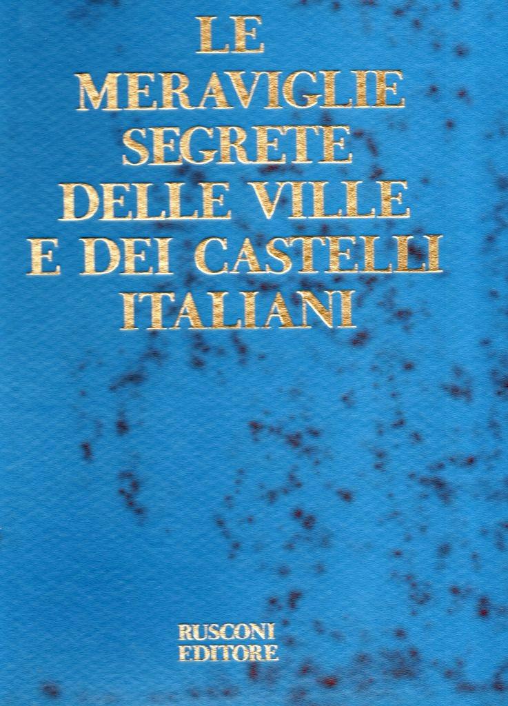 Le meraviglie segrete delle ville e dei castelli italiani
