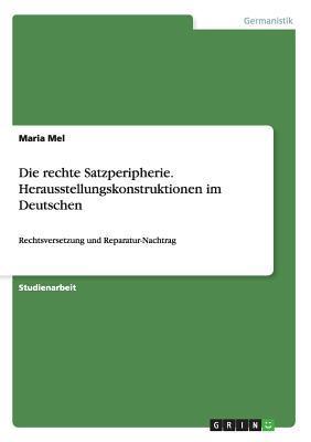 Die rechte Satzperipherie. Herausstellungskonstruktionen im Deutschen