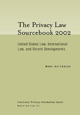 Privacy Law Sourcebook 2002