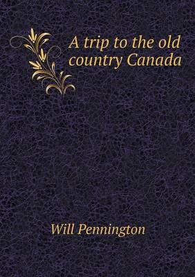 A Trip to the Old Country Canada
