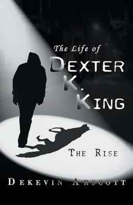 The Life of Dexter K. King