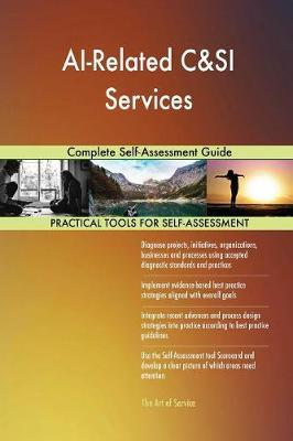 AI-Related C&SI Services Complete Self-Assessment Guide