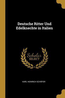 Deutsche Ritter Und Edelknechte in Italien