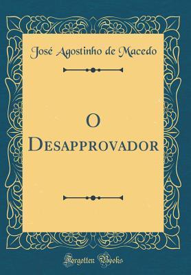 O Desapprovador (Classic Reprint)